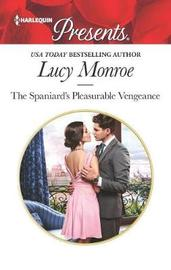 The Spaniard's Pleasurable Vengeance by Lucy Monroe
