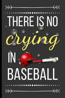 There Is No Crying in Baseball by Dawn's Notebooks