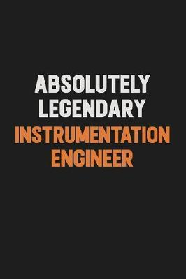 Absolutely Legendary Instrumentation Engineer by Camila Cooper