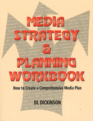 Media Strategy and Planning Workbook by Donald L. Dickinson image