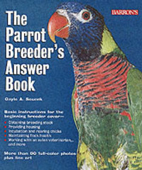 The Parrot Breeder's Answer Book by Gayle A. Soucek image