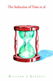 The Seduction of Time et al by William J Russell image