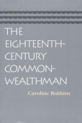 Eighteenth-Century Commonwealthman by Caroline Robbins image