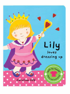 We Love Dressing Up: Lily Loves Dressing Up