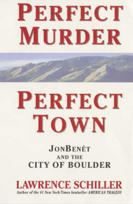 Perfect Murder Perfect Town by Lawrence Schiller