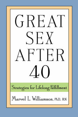 Great Sex After 40: Strategies for Lifelong Fulfillment by Marvel L. Williamson