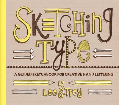 Sketching Type by Lee Suttey