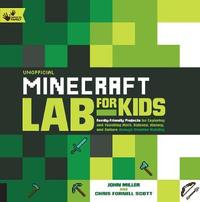 Unofficial Minecraft Lab for Kids by John Miller