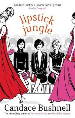Lipstick Jungle by Candace Bushnell image