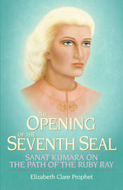 The Opening of the Seventh Seal by Elizabeth Clare Prophet