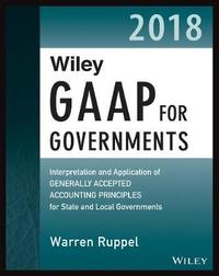 Wiley GAAP for Governments 2018 by Warren Ruppel