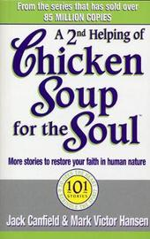 A Second Helping Of Chicken Soup For The Soul by Jack Canfield image