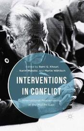 Interventions in Conflict by Karim Makdisi
