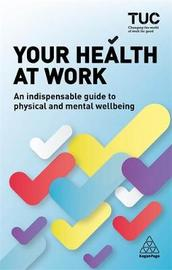 Your Health at Work by Trades Union Congress (TUC)