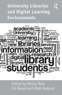 University Libraries and Digital Learning Environments by Jill Beard
