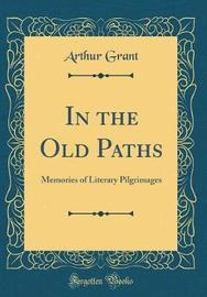 In the Old Paths by Arthur Grant image