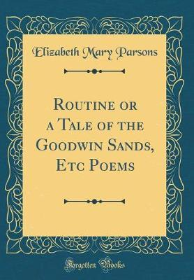 Routine or a Tale of the Goodwin Sands, Etc Poems (Classic Reprint) by Elizabeth Mary Parsons image