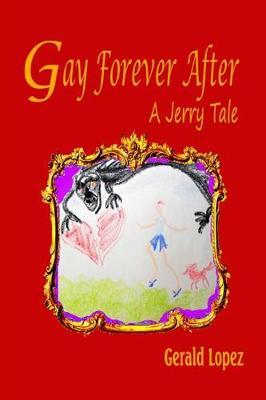 Gay Forever After by Gerald Lopez