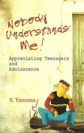 Nobody Understands Me! by S. Yamuna