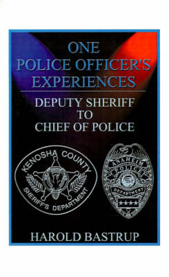 One Police Officer's Experiences by Harold A. Bastrup image