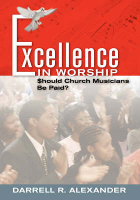 Excellence in Worship by Darrell R. Alexander image