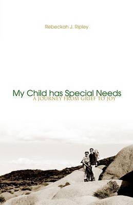 My Child Has Special Needs by Rebeckah J. Ripley image