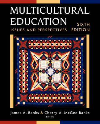 Multicultural Education: Issues and Perspectives by James A Banks