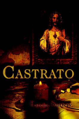 Castrato by Estella Slattery