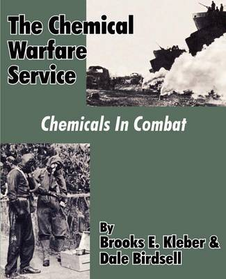 The Chemical Warfare Service: Chemicals in Combat by Brooks E. Kleber image