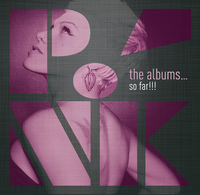 The Albums … So Far! by Pink