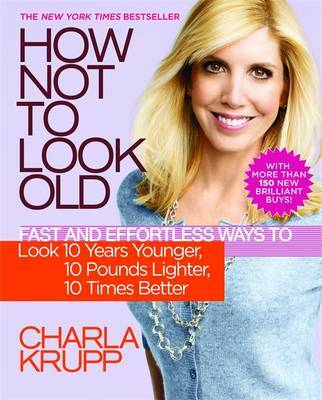 How Not to Look Old by Charla Krupp image