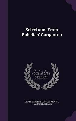 Selections from Rabelias' Gargantua by Charles Henry Conrad Wright image