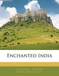 Enchanted India by Bojidar Karageorgevitch