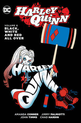 Harley Quinn Vol. 6 Black, White And Red All Over by Amanda Conner