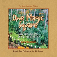 One Magic Square: Grow Your Own Food On One Square Metre: New Zealand Edition by Lolo Houbein image