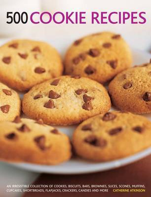 500 Cookie recipes by Catherine Atkinson image