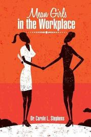 Mean Girls in the Workplace by Dr Carole L Stephens