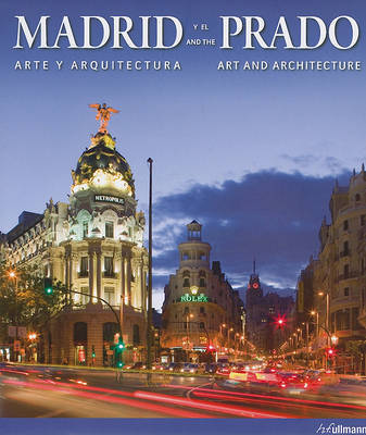 Madrid y el Prado/Madrid And The Prado: Arte y Arquitectura/Art And Architecture by Barbara Borngasser