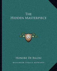 The Hidden Masterpiece by Honore de Balzac