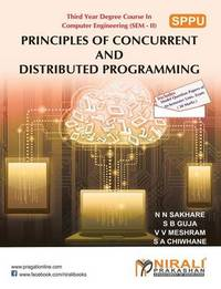 Principles of Concurrent and Distributed Programming by N N Sakhare