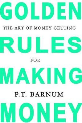 The Art of Money Getting by P.T.Barnum