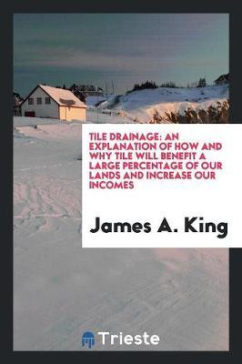 Tile Drainage by James A King