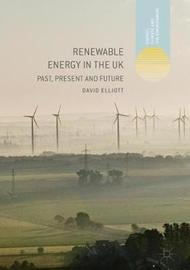 Renewable Energy in the UK by David Elliott