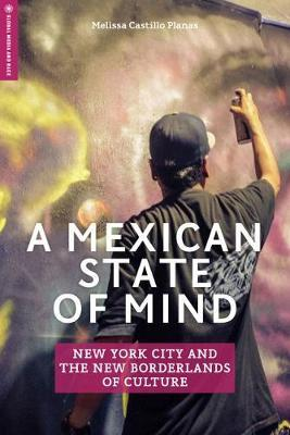A Mexican State of Mind by Melissa Castillo Planas