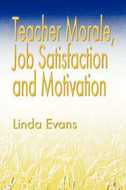 Teacher Morale, Job Satisfaction and Motivation by Linda Evans image