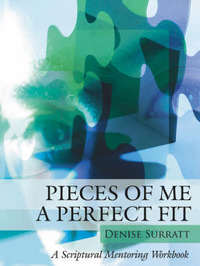 Pieces of Me a Perfect Fit: A Scriptural Mentoring Workbook by Denise Surratt image