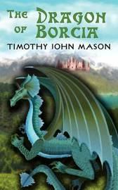 The Dragon of Borcia by Timothy John Mason image