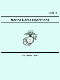 Marine Corps Operations (McDp 1-0) by United States Marine Corps