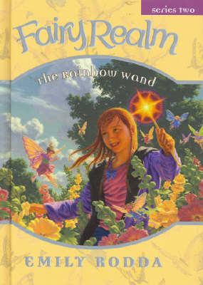 Rainbow Wand (Fairy Realm 2:4) by Emily Rodda