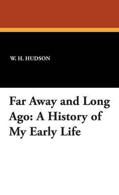 Far Away and Long Ago by W.H. Hudson image